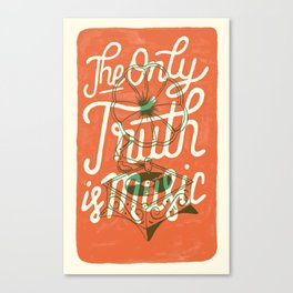 The Only Truth Is Music Canvas Print