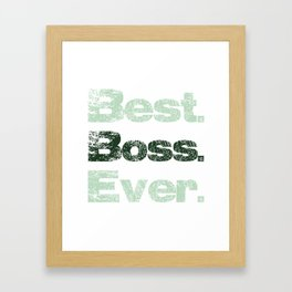 Best. Boss. Ever. Green Framed Art Print
