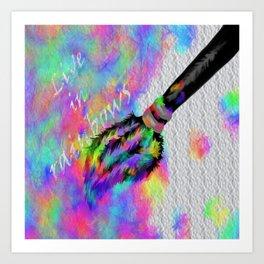 live in rainbows Art Print