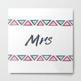 Mrs Design Metal Print