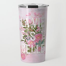 LAVIE EST BELLE - Watercolor - Pink Flowers Roses - Rose Flower Travel Mug