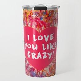 I love you like crazy! - Pink Travel Mug
