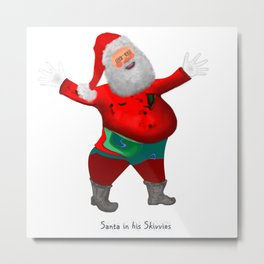 Santa in his Skivvies Metal Print