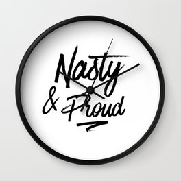 Nasty Woman and Proud Wall Clock