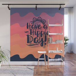 Have a Hippie Day Wall Mural