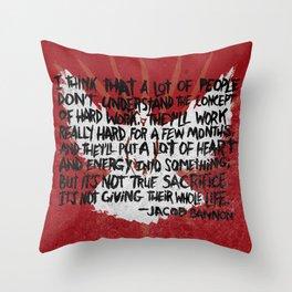 JACOB BANNON ON HARD WORK Throw Pillow