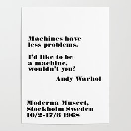 i'd like to be a machine - andy quote Poster