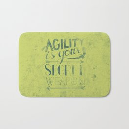 Agility is your secret weapon Bath Mat