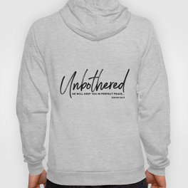 Unbothered - Isaiah 26:3 Hoody