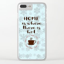 Winter Holidays Home is where there is hot chocolate or coffee Clear iPhone Case