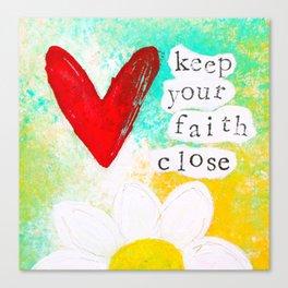 Keep Your Faith Close Canvas Print