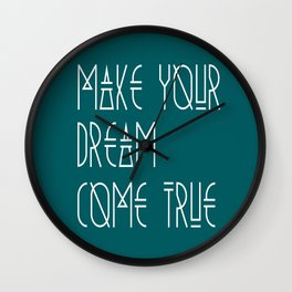 Make your dream come true Wall Clock