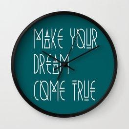 Make your dream come true Wall Clock