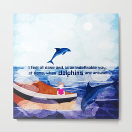 When dolphins are around 2 Metal Print