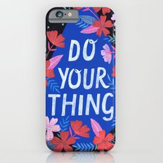 Do Your Thing - Blue iPhone 6s Slim Case