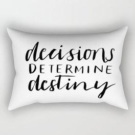 Decision determine destiny Rectangular Pillow