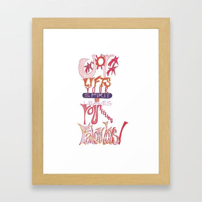 JOY Lifts Your Spirit & Leaves You Feeling Fabulous Framed Art Print