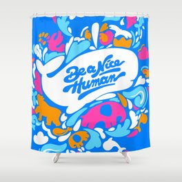 Be a Nice Human Shower Curtain