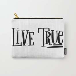 Live True: white Carry-All Pouch