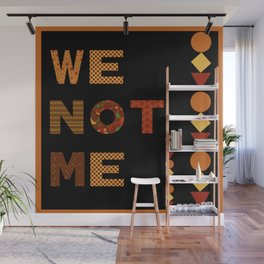 We Are Greater Than Me Wall Mural