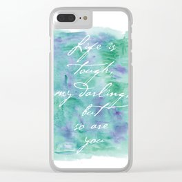 Life is Tough in Teal Clear iPhone Case