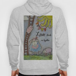 Love binds us together Hoody