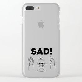 Sad! Clear iPhone Case