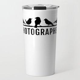 Bird Photographer Gift design Wildlife photographer Travel Mug