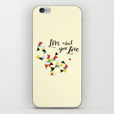live what you love iPhone & iPod Skin