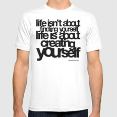 life isn't about finding yourself life is about creating yourself White Mens Fitted Tee MEDIUM