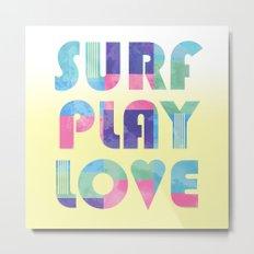 Surf Play Love Metal Print