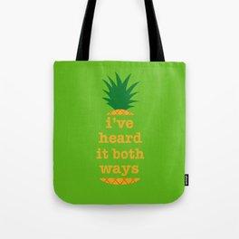 I've Heard It Both Ways Tote Bag