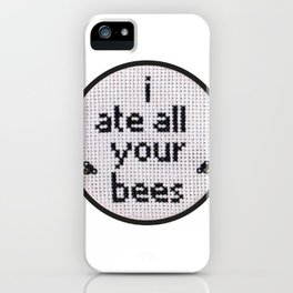 I Ate All Your Bees iPhone Case