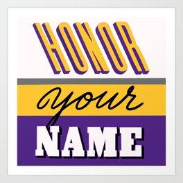 Honor Your Name Art Print