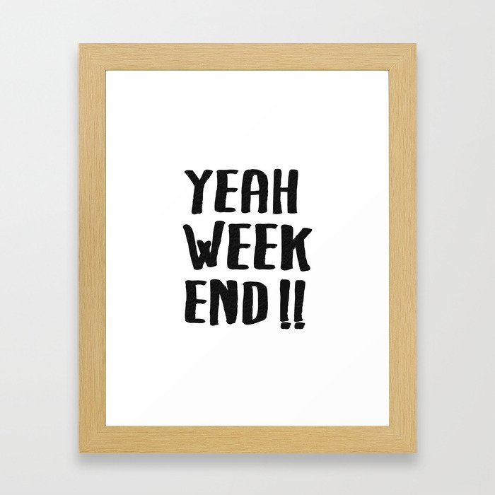 YEAH WEEKEND Framed Art Print