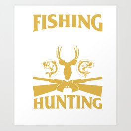 T-Shirt For Fishing And Hunting Lover. Art Print