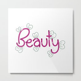 Beauty - Digitally Handwritten Creative Graphics GC-094 Metal Print