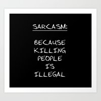 sarcasm Art Prints featuring Sarcasm by Alina Maria