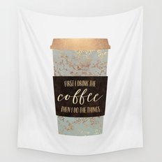 First I Drink The Coffee 1 Wall Tapestry