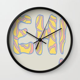 """Not even OK, its just """"EH!"""" Wall Clock"""