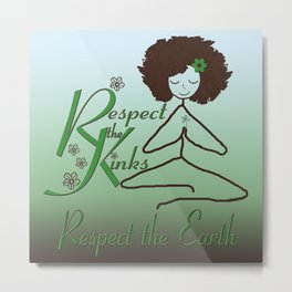 Respect the Kinks, Respect the Earth Metal Print