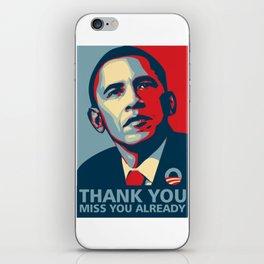 Barrack Obama Miss You Already iPhone Skin