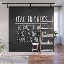 Teacher Duties Wall Mural