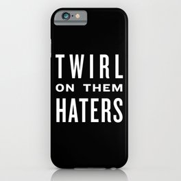 FORMATION - Twirl on them Haters iPhone Case