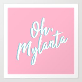 Oh, Mylanta Art Print