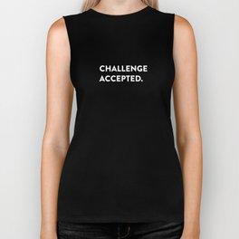 Challenge accepted. Biker Tank