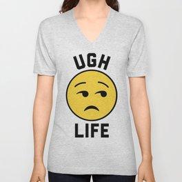 Ugh Life Funny Quote Unisex V-Neck