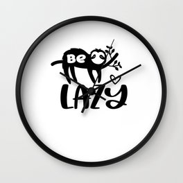 Be Lazy Funny Sloth Quote Wall Clock