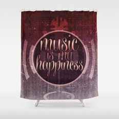 music is my happiness   music theme Shower Curtain