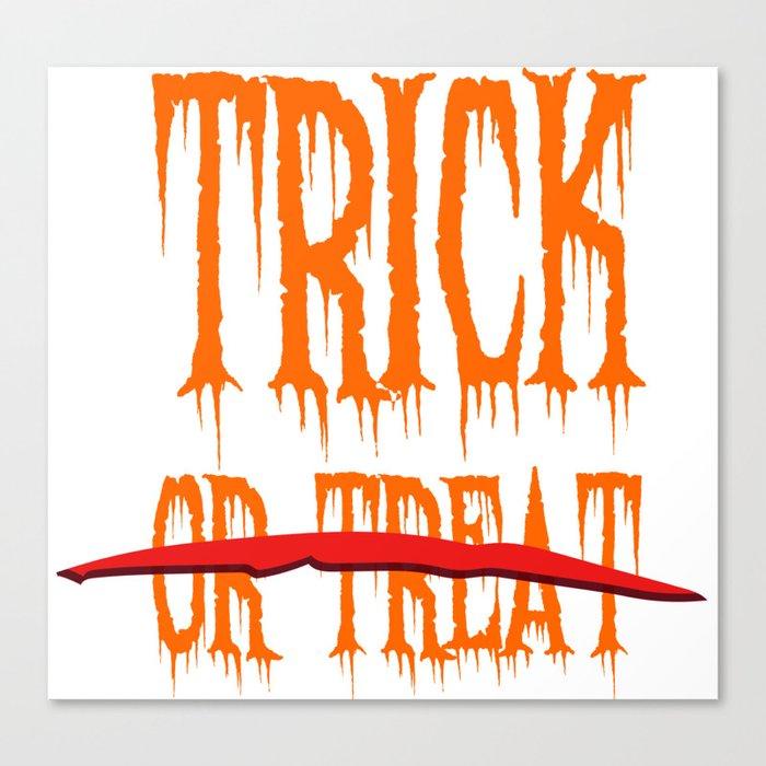 Trick, no Treat Canvas Print